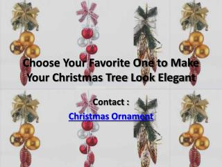 Choose Your Favorite One to Make Your Christmas Tree Look Elegant