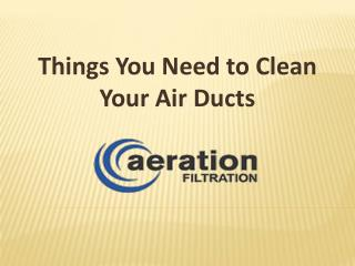 Things You Need to Clean Your Air Ducts