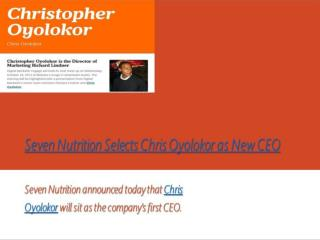 Seven Nutrition announced today that Chris Oyolokor  as New CEO