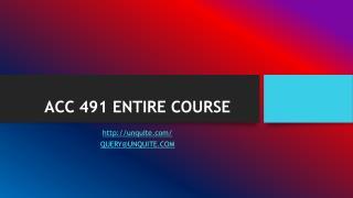 ACC 491 ENTIRE COURSE