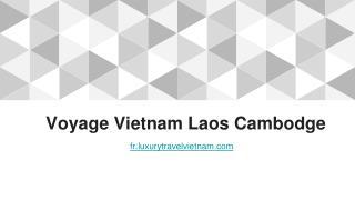 Voyage Vietnam Laos Cambodge | Tour Opérateur Vietnam
