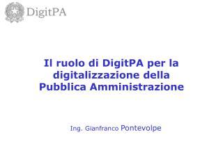 Il ruolo di DigitPA per la digitalizzazione della Pubblica Amministrazione