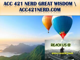 ACC 421 NERD GREAT WISDOM \ acc421nerd.com