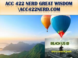 ACC 422 NERD GREAT WISDOM \acc422nerd.com