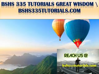 BSHS 335 TUTORIALS GREAT WISDOM \ bshs335tutorials.com