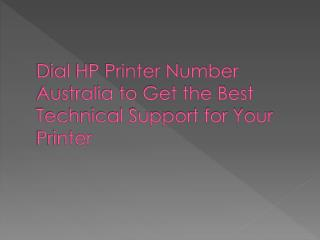 Dial HP Printer Number Australia to Get the Best Technical Support for Your Printer