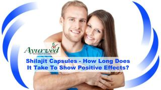 Shilajit Capsules - How Long Does It Take To Show Positive Effects?