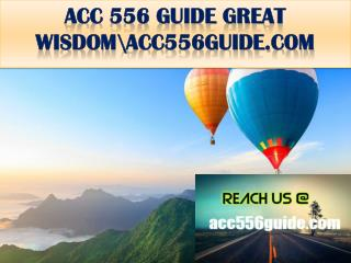 ACC 556 GUIDE GREAT WISDOM \ acc556guide.com