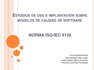 Estudios de uso e implantaci n sobre modelos de calidad de software   NORMA ISO