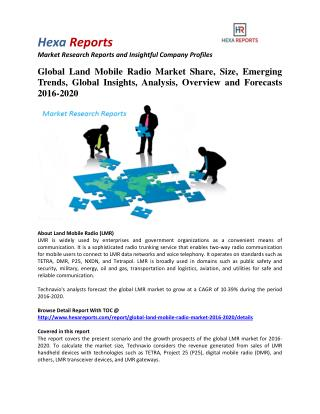 Global Land Mobile Radio Market Share, Industry Growth and Outlook 2016-2020: Hexa Reports