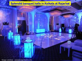 Splendid banquet halls in Kolkata at Rajarhat