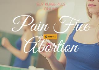 Enjoy pain free abortion with RU486 pills