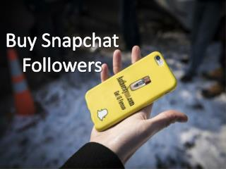 How To Buying Snapchat Followers For Good Outcome?