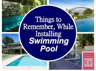 Things to Remember When Installing Swimming Pool
