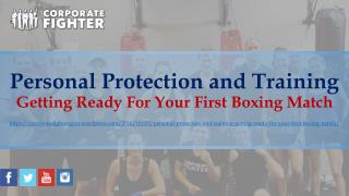Personal Protection and Training - Getting Ready For Your First Boxing Match