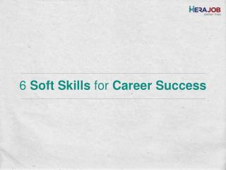 6 soft skills for career success