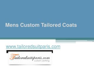 Mens Custom Tailored Coats - www.tailoredsuitparis.com
