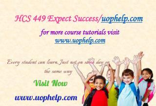 HCS 449 Expect Success/uophelp.com