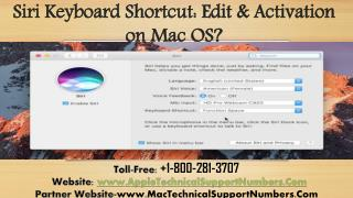 Call 1-800-281-3707 to How to Edit Siri Activation Keyboard Shortcuts on MaCbook