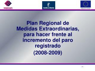 Plan Regional de Medidas Extraordinarias, para hacer frente al incremento del paro registrado  2008-2009