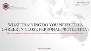 What Training Do You Need for A Career in Close Personal Protection?