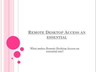 Remote Desktop Access an essential