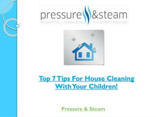 Top 7 Tips For House Cleaning With Your Children!