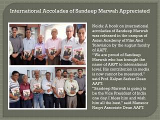 International Accolades of Sandeep Marwah Appreciated