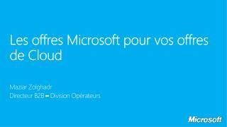Les offres Microsoft pour vos offres de Cloud