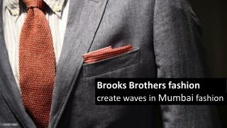 Brooks Brothers fashion create waves in Mumbai fashion