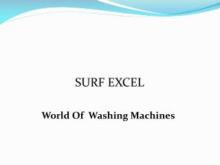 Surf Excel - World Of Washing Machines