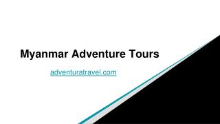 Myanmar Adventure Tours | Trekking in Burma | Burma Adventure Tours