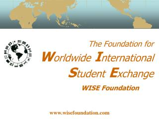 The Foundation for  Worldwide International Student Exchange