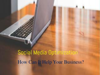 Social Media Optimization How It Can Help Your Business?