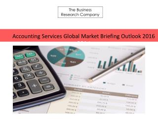 Accounting Services Global Market Briefing Report 2016(1)