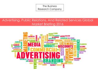 Advertising, Public Relations, And Related Services Global Market Briefing 2016(1)