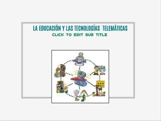 EL ENTORNO TELEMÁTICO Y EL NUEVO ESCENARIO EDUCATIVO