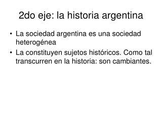 2do eje: la historia argentina