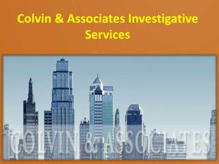 Colvin & Associates Investigative Services