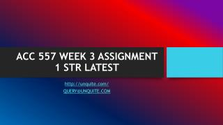 ACC 557 WEEK 3 ASSIGNMENT 1 STR LATEST