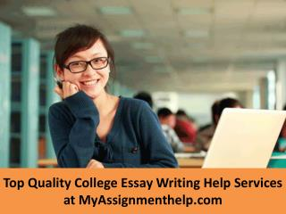 Top Quality College Essay Writing Help Services at MyAssignmenthelp.com
