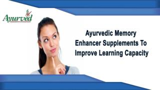 Ayurvedic Memory Enhancer Supplements To Improve Learning Capacity