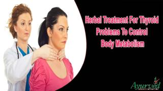 Herbal Treatment For Thyroid Problems To Control Body Metabolism