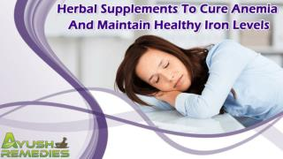 Herbal Supplements To Cure Anemia And Maintain Healthy Iron Levels