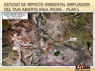 ESTUDIO DE IMPACTO AMBIENTAL AMPLIACION DEL TAJO ABIERTO RAUL ROJAS   PLAN L