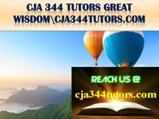 CJA 344 TUTORS GREAT WISDOM\cja344tutors.com
