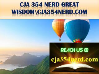 CJA 354 NERD GREAT WISDOM\cja354nerd.com