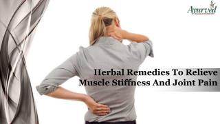 Herbal Remedies To Relieve Muscle Stiffness And Joint Pain Effectively