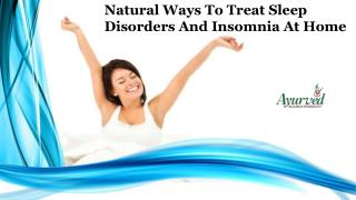 Natural Ways To Treat Sleep Disorders And Insomnia At Home