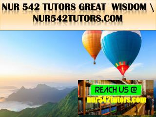 NUR 542 TUTORS Great  Wisdom \ nur542tutors.com